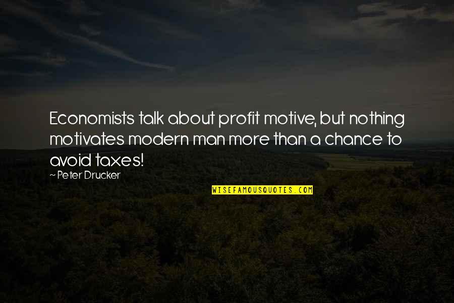 Stila Makeup Quotes By Peter Drucker: Economists talk about profit motive, but nothing motivates