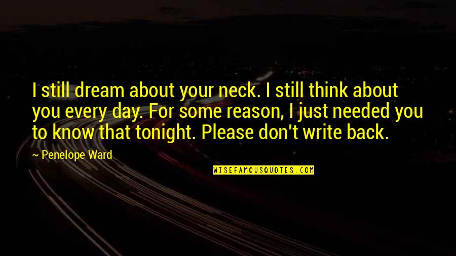 Still Dream About You Quotes By Penelope Ward: I still dream about your neck. I still