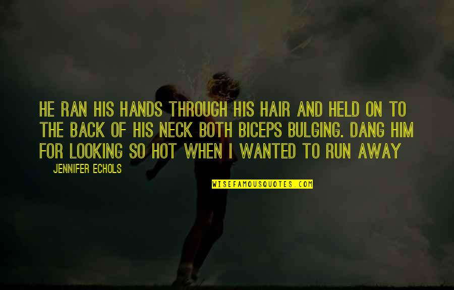 Still Loving Your Ex Tumblr Quotes By Jennifer Echols: He ran his hands through his hair and