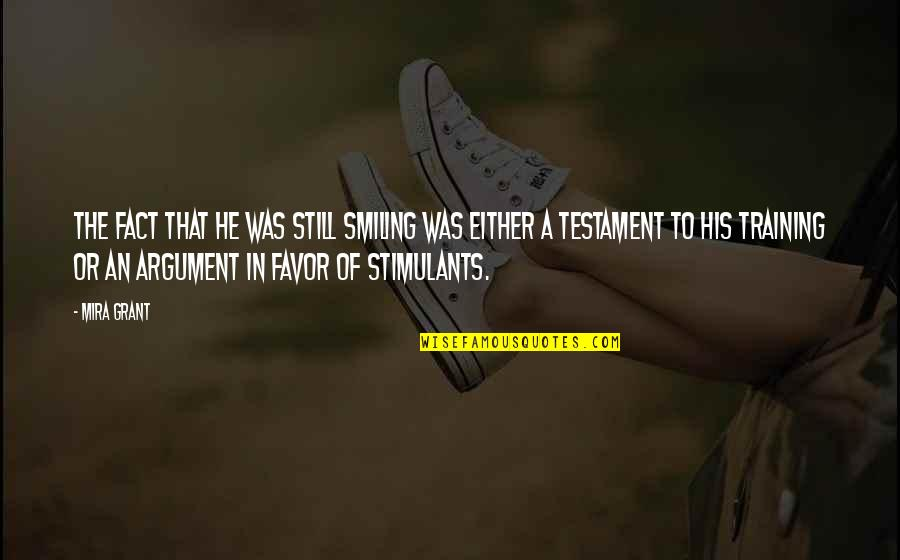 Still Smiling Quotes By Mira Grant: The fact that he was still smiling was
