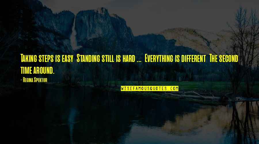 Still Standing Quotes By Regina Spektor: Taking steps is easy Standing still is hard