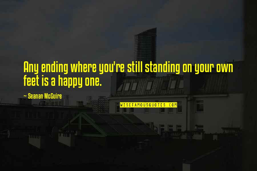 Still Standing Quotes By Seanan McGuire: Any ending where you're still standing on your