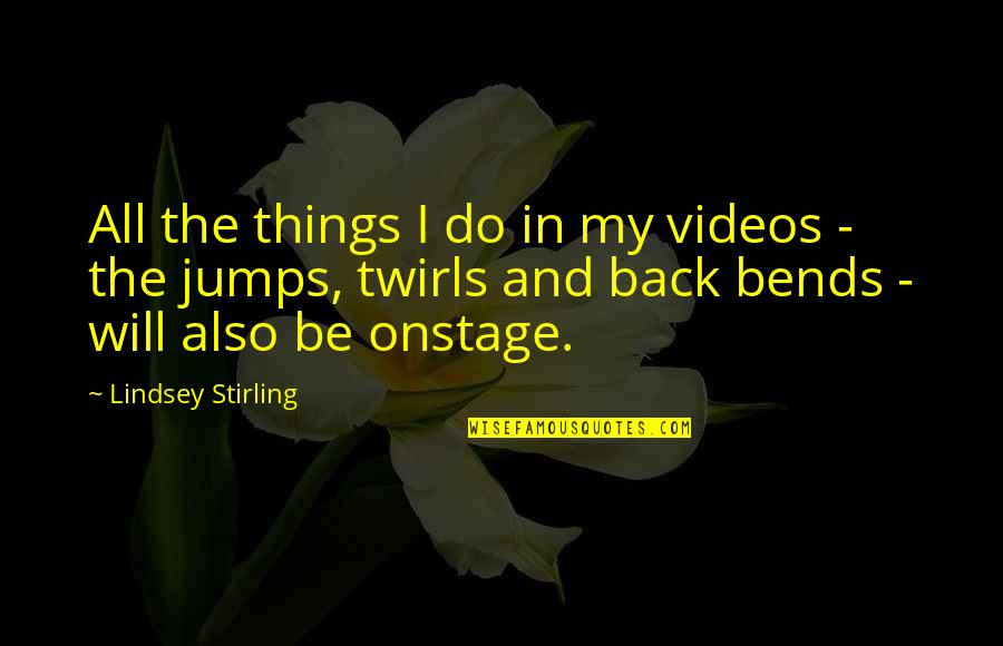 Stirling Quotes By Lindsey Stirling: All the things I do in my videos