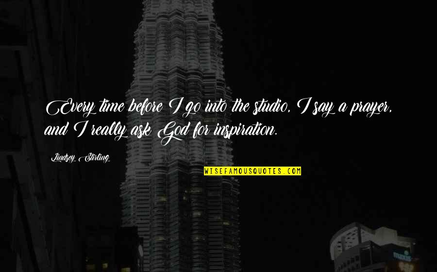 Stirling Quotes By Lindsey Stirling: Every time before I go into the studio,