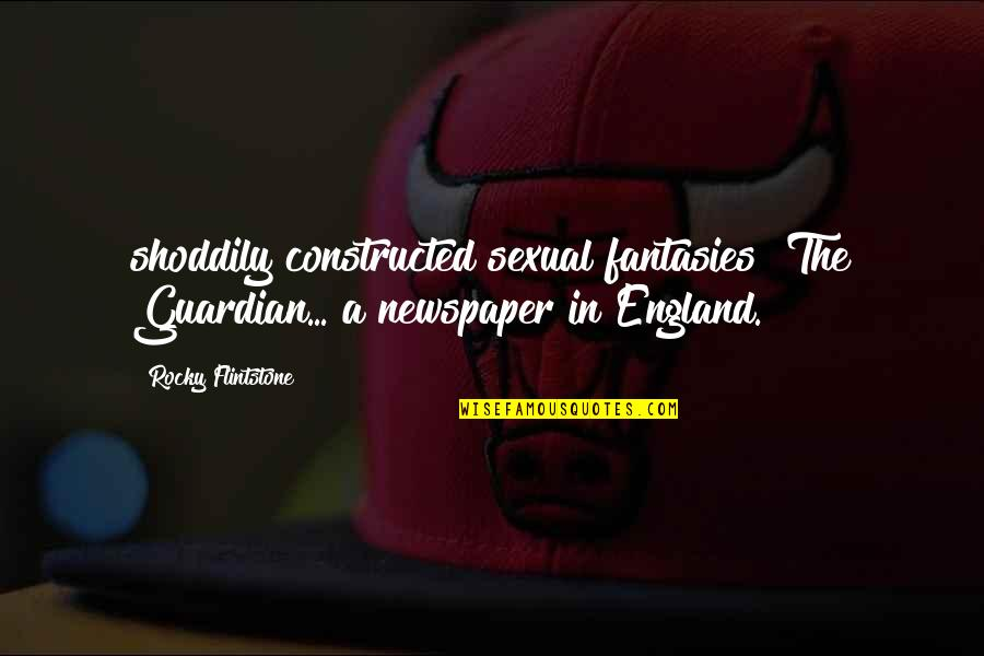 "Stirling Quotes By Rocky Flintstone: shoddily constructed sexual fantasies"" The Guardian... a newspaper"