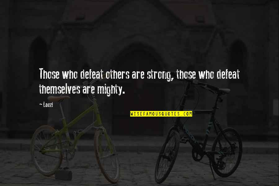 Stirling Silliphant Quotes By Laozi: Those who defeat others are strong, those who