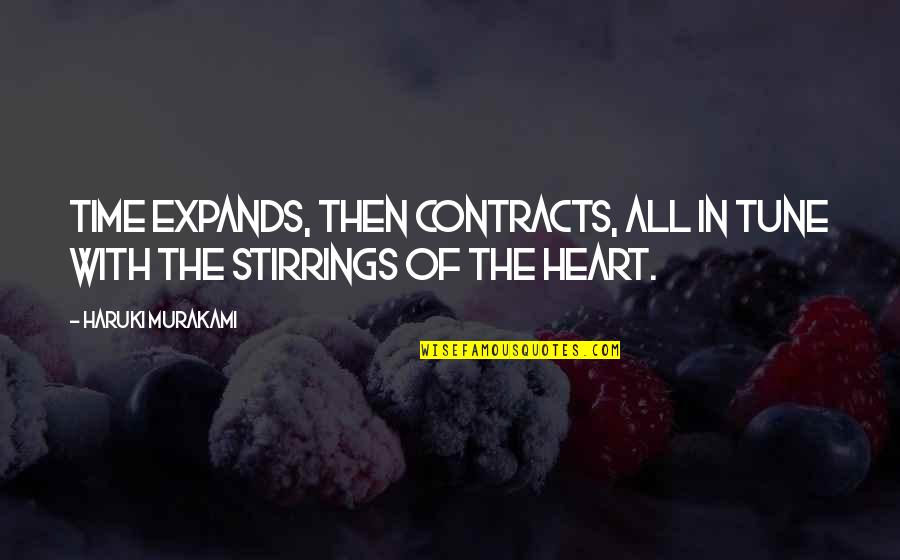Stirrings Quotes By Haruki Murakami: Time expands, then contracts, all in tune with