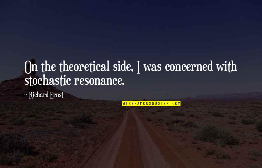 Stochastic Quotes By Richard Ernst: On the theoretical side, I was concerned with