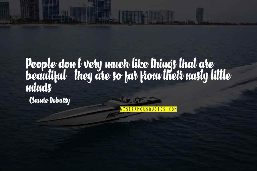 Stock Charts Quotes By Claude Debussy: People don't very much like things that are