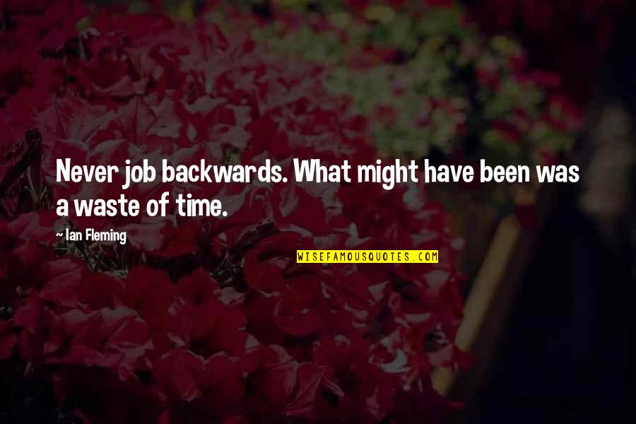 Stock Charts Quotes By Ian Fleming: Never job backwards. What might have been was