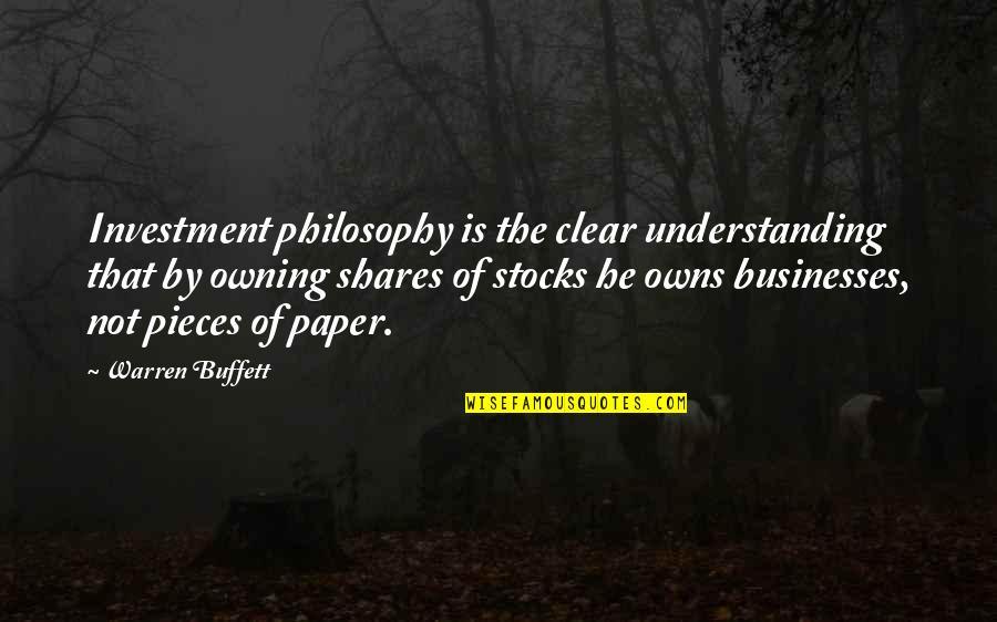 Stocks And Shares Quotes By Warren Buffett: Investment philosophy is the clear understanding that by