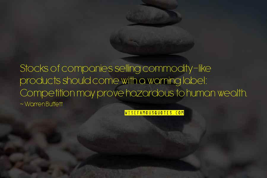 Stocks From Warren Buffett Quotes By Warren Buffett: Stocks of companies selling commodity-like products should come