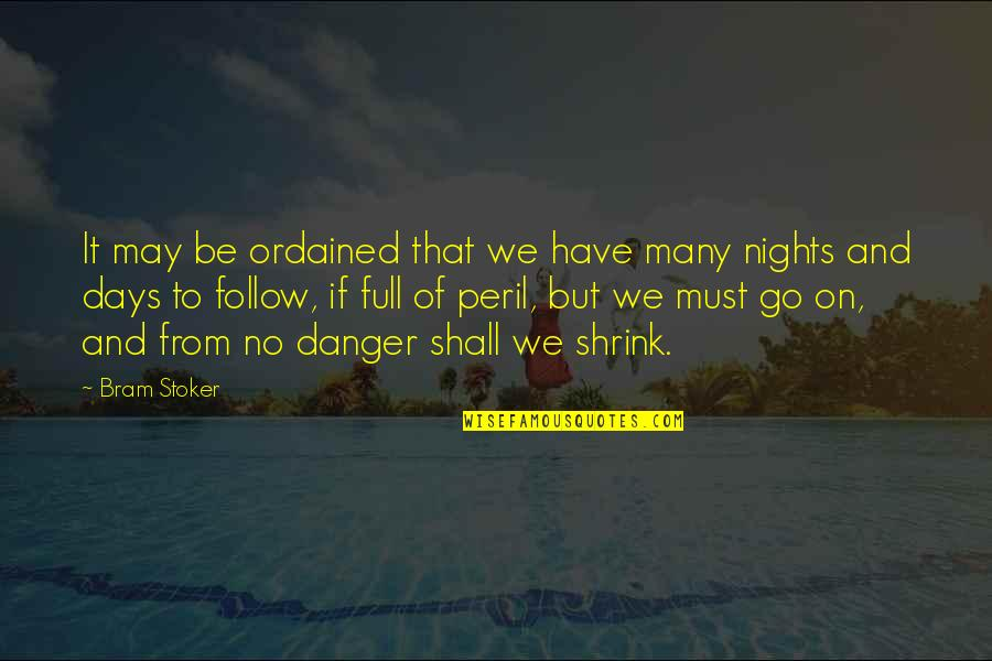 Stoker Quotes By Bram Stoker: It may be ordained that we have many