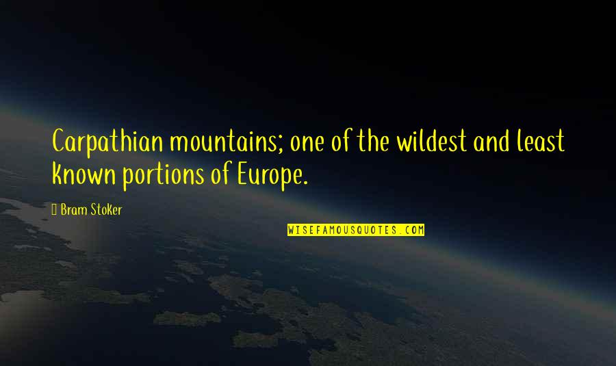 Stoker Quotes By Bram Stoker: Carpathian mountains; one of the wildest and least