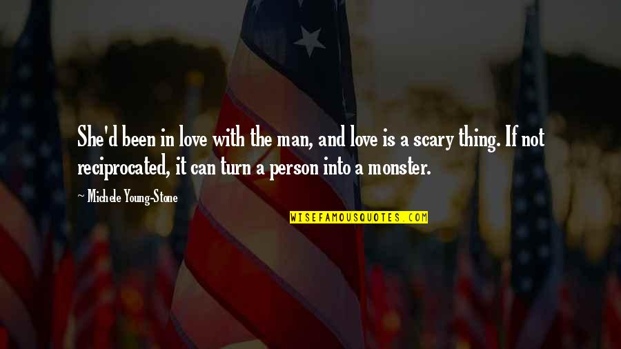 Stone And Love Quotes By Michele Young-Stone: She'd been in love with the man, and