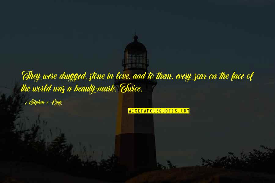 Stone And Love Quotes By Stephen King: They were drugged, stone in love, and to