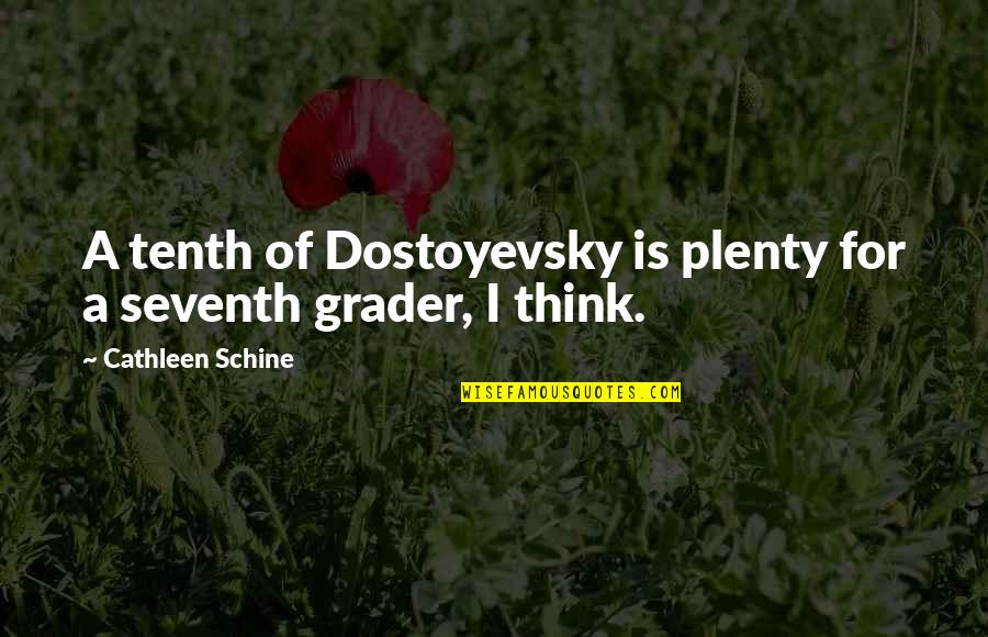 Stone Cold Hell Yeah Quotes By Cathleen Schine: A tenth of Dostoyevsky is plenty for a