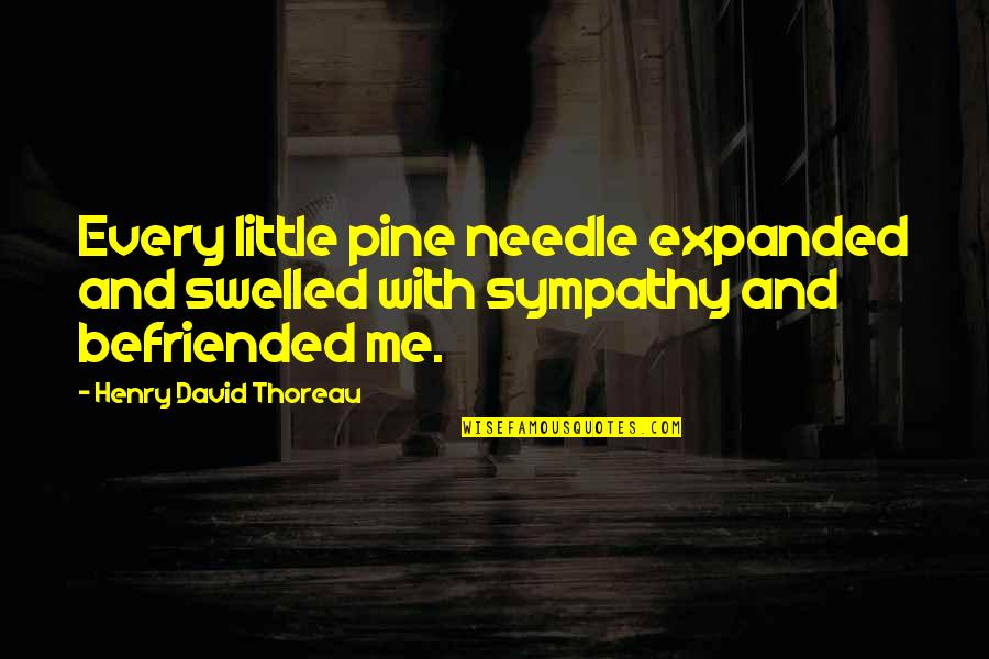 Stone Cold Hell Yeah Quotes By Henry David Thoreau: Every little pine needle expanded and swelled with