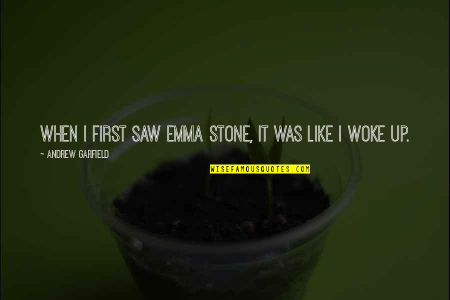 Stones Quotes By Andrew Garfield: When I first saw Emma Stone, it was