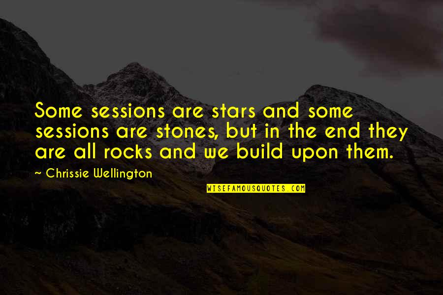 Stones Quotes By Chrissie Wellington: Some sessions are stars and some sessions are