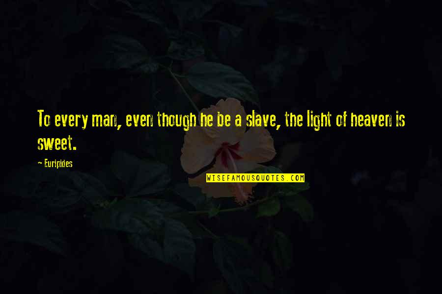 Stoneybridge Absolutely Quotes By Euripides: To every man, even though he be a