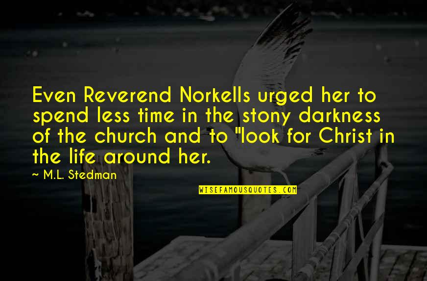 Stony Quotes By M.L. Stedman: Even Reverend Norkells urged her to spend less