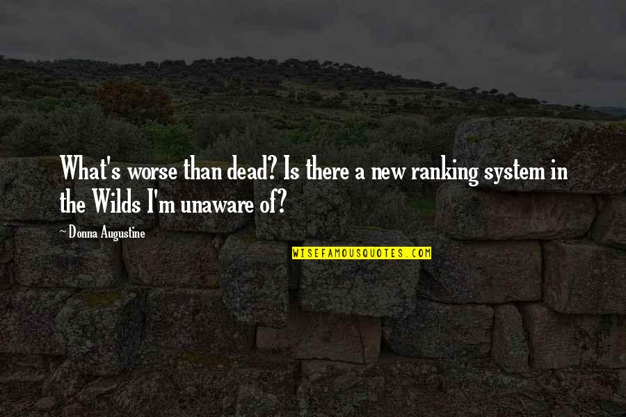 Stop Airing Your Dirty Laundry Quotes By Donna Augustine: What's worse than dead? Is there a new