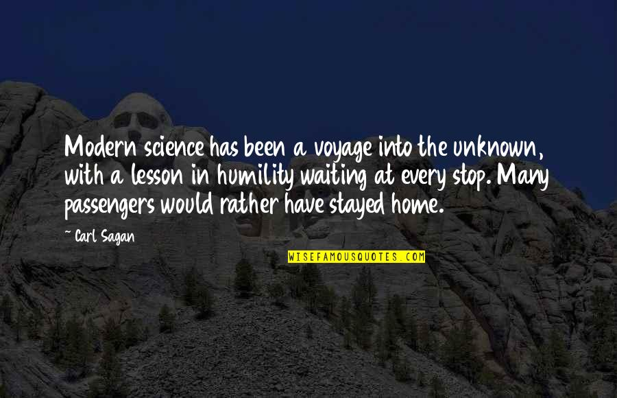 Stop Waiting Quotes By Carl Sagan: Modern science has been a voyage into the