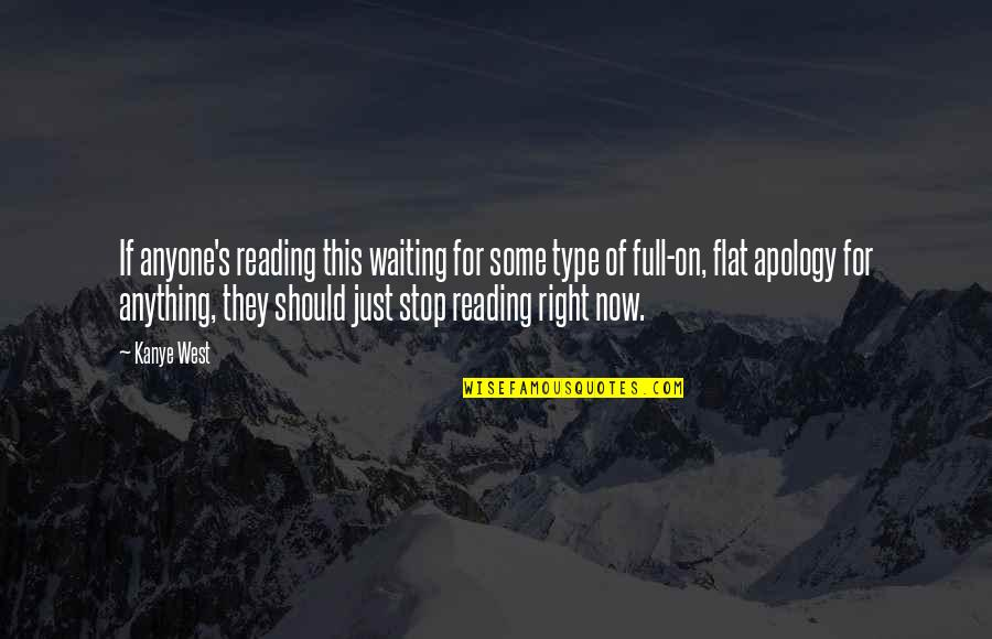 Stop Waiting Quotes By Kanye West: If anyone's reading this waiting for some type