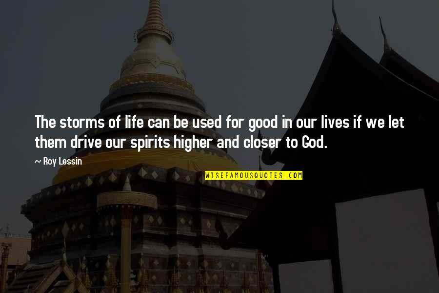 Storms And God Quotes By Roy Lessin: The storms of life can be used for
