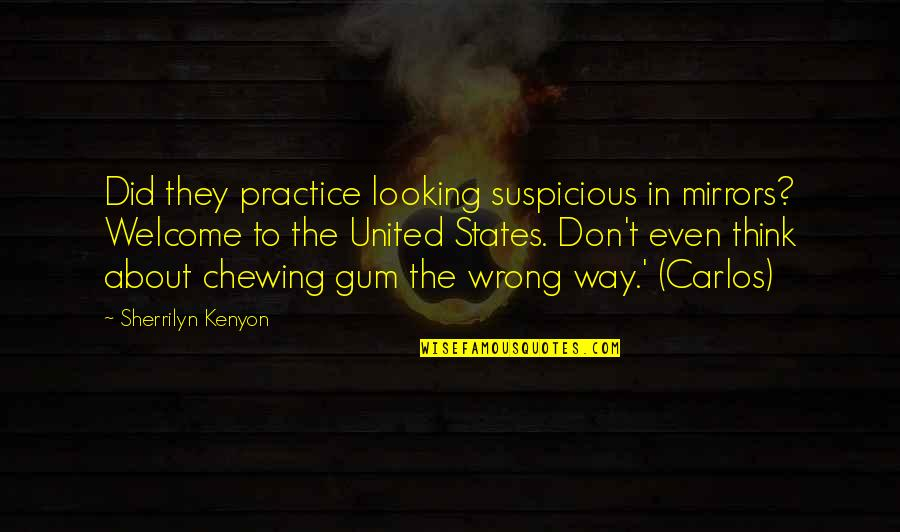 Storms And Rain Quotes By Sherrilyn Kenyon: Did they practice looking suspicious in mirrors? Welcome