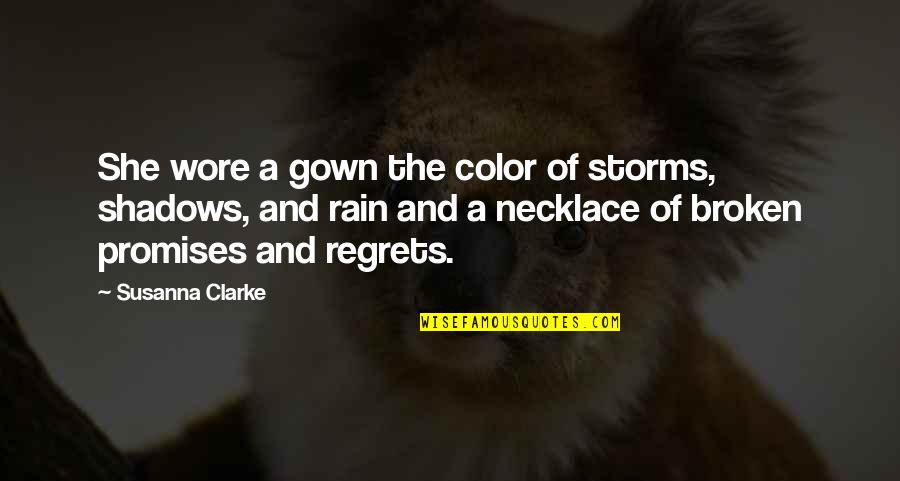 Storms And Rain Quotes By Susanna Clarke: She wore a gown the color of storms,