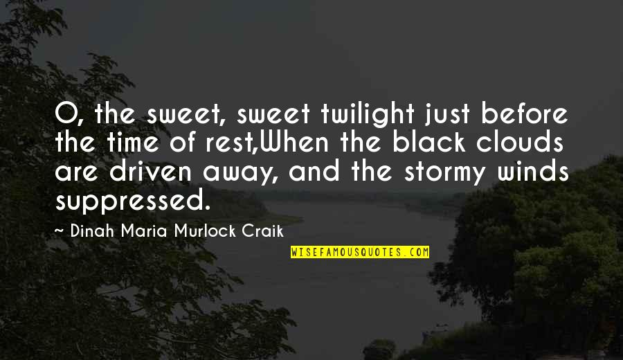 Stormy's Quotes By Dinah Maria Murlock Craik: O, the sweet, sweet twilight just before the
