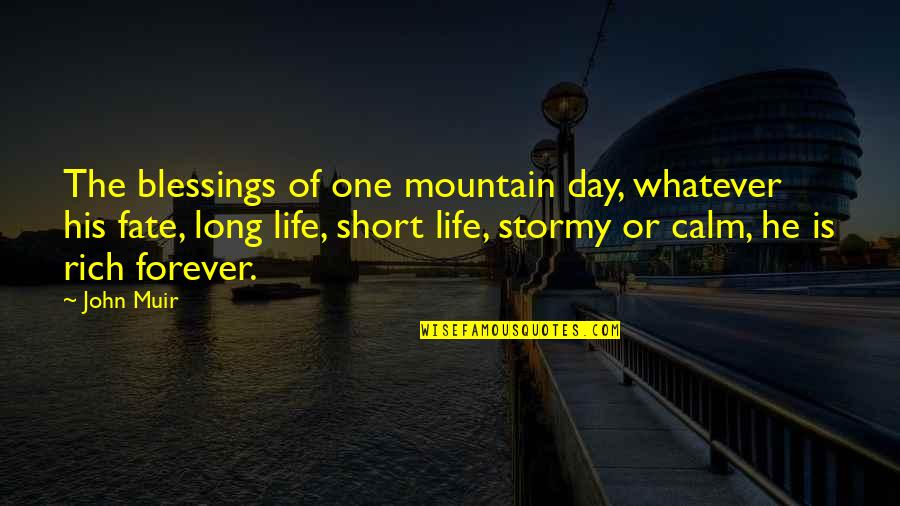 Stormy's Quotes By John Muir: The blessings of one mountain day, whatever his