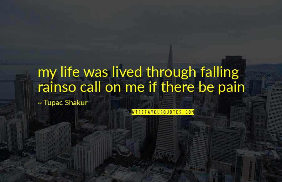 Stormy's Quotes By Tupac Shakur: my life was lived through falling rainso call