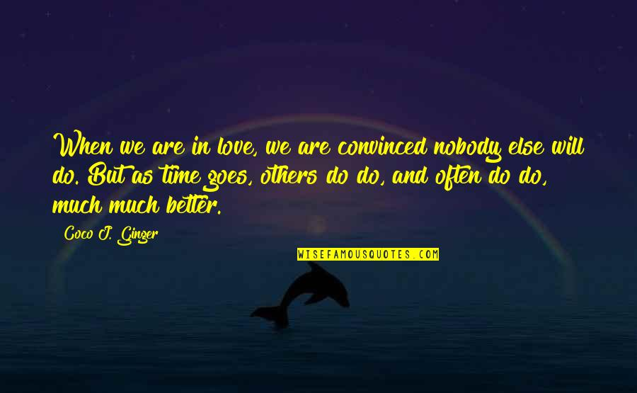Story Love Quotes By Coco J. Ginger: When we are in love, we are convinced