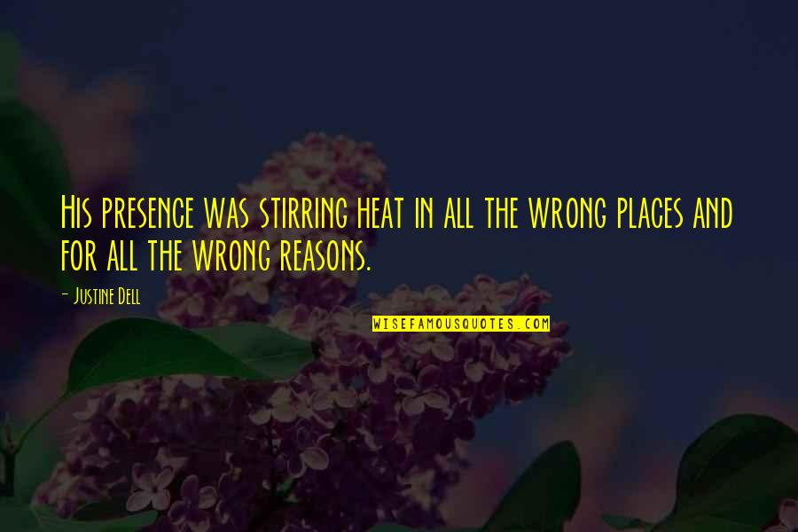 Story Love Quotes By Justine Dell: His presence was stirring heat in all the