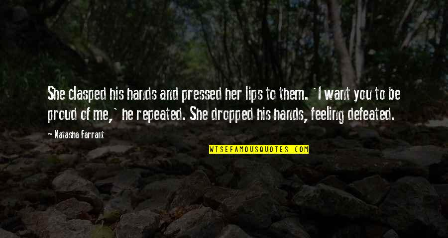Story Love Quotes By Natasha Farrant: She clasped his hands and pressed her lips