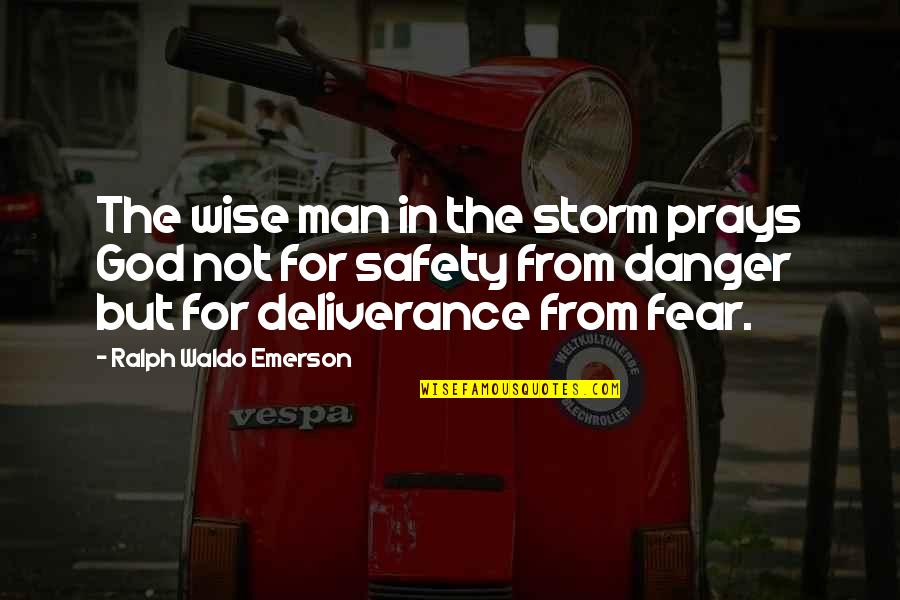 Strained Father Daughter Relationship Quotes By Ralph Waldo Emerson: The wise man in the storm prays God