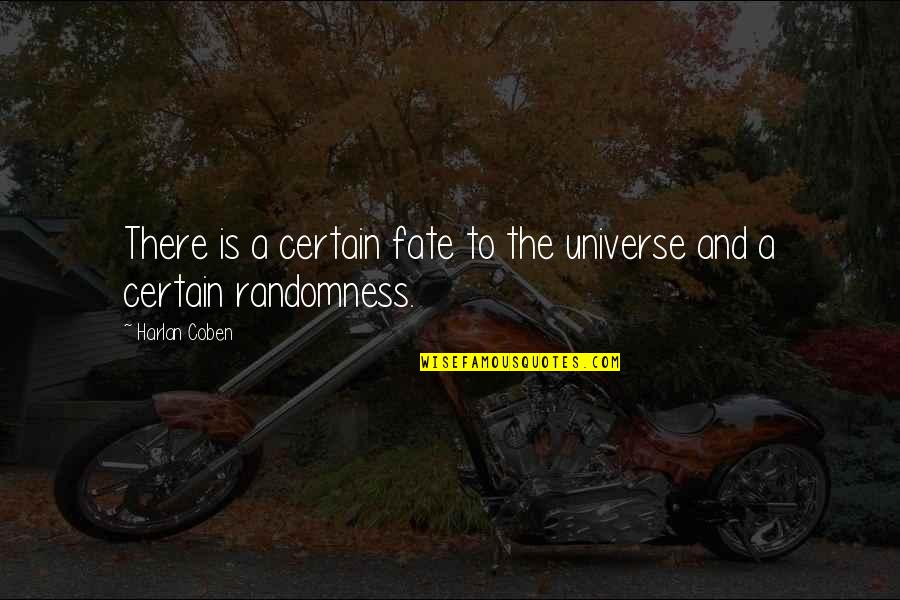 Strangers With Candy Noblet Quotes By Harlan Coben: There is a certain fate to the universe