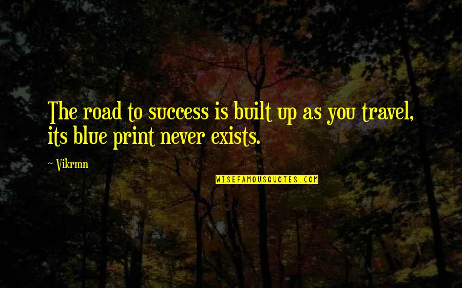 Strangers With Candy Noblet Quotes By Vikrmn: The road to success is built up as