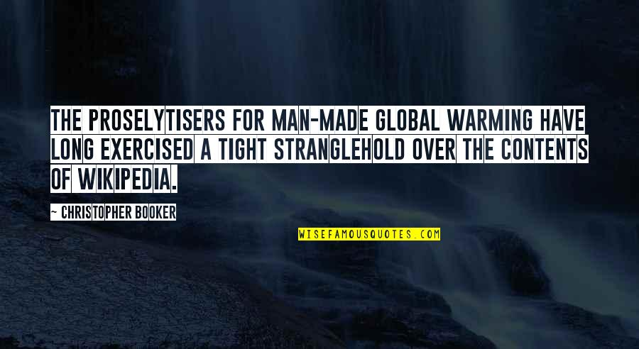 Stranglehold Quotes By Christopher Booker: The proselytisers for man-made global warming have long