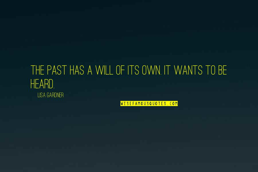Strategic Partnerships Quotes By Lisa Gardner: The past has a will of its own.