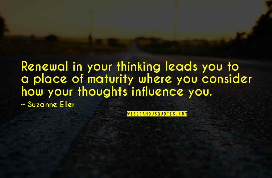 Strategic Partnerships Quotes By Suzanne Eller: Renewal in your thinking leads you to a