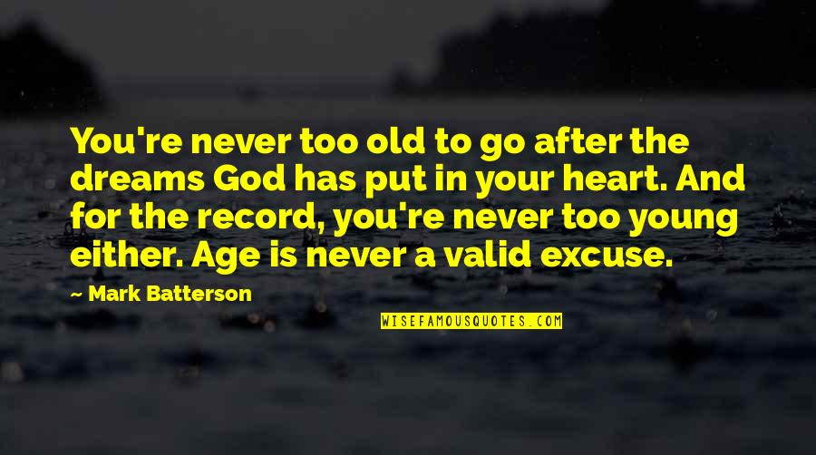 Strategize Quotes By Mark Batterson: You're never too old to go after the