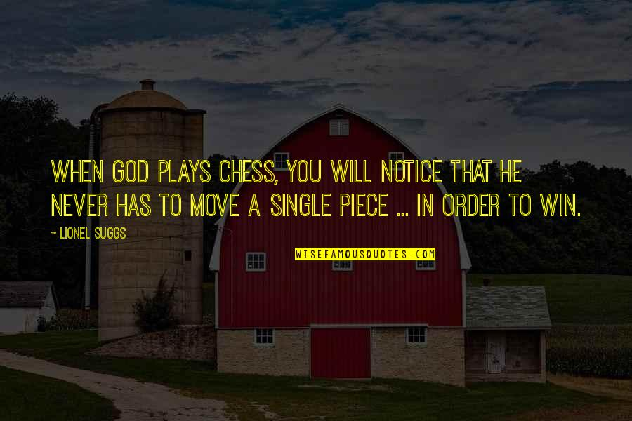Strategy Vs Tactics Quotes By Lionel Suggs: When God plays chess, you will notice that