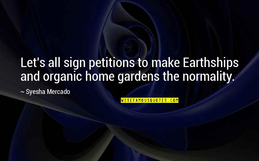 Stratton Finance Quotes By Syesha Mercado: Let's all sign petitions to make Earthships and