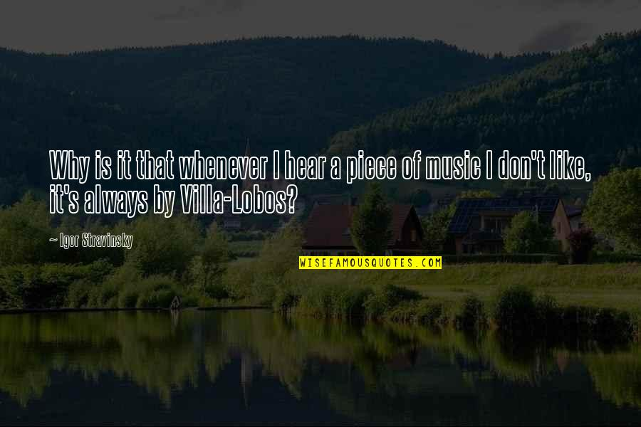 Stravinsky's Quotes By Igor Stravinsky: Why is it that whenever I hear a
