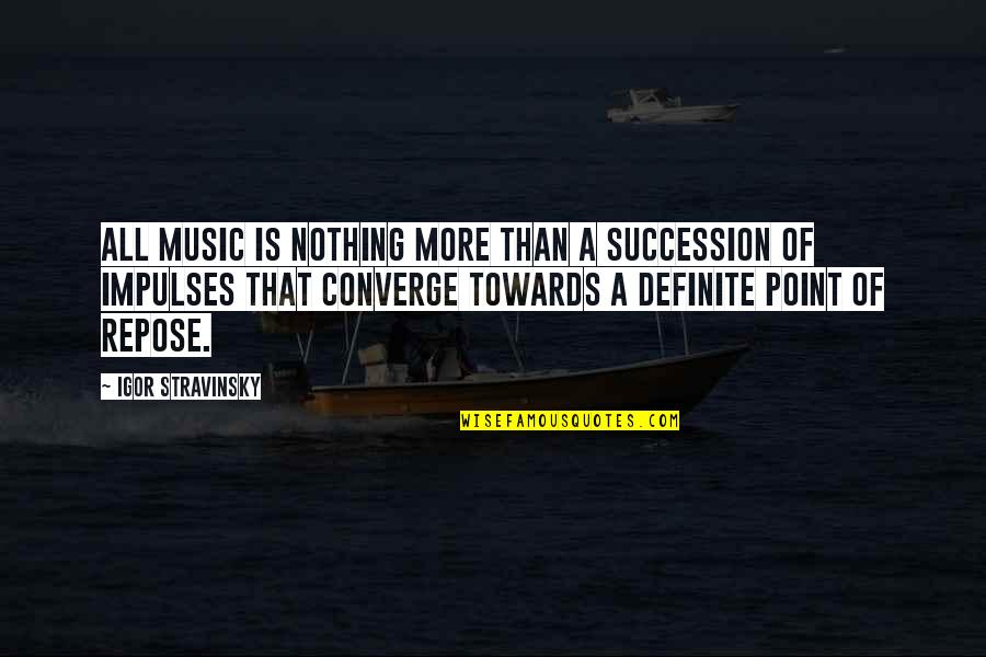 Stravinsky's Quotes By Igor Stravinsky: All music is nothing more than a succession