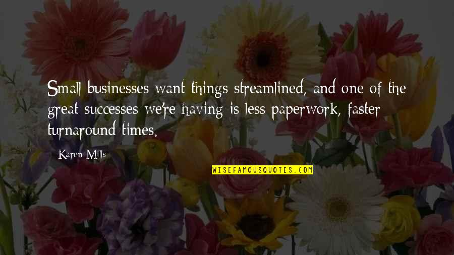 Streamlined Quotes By Karen Mills: Small businesses want things streamlined, and one of